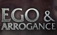 ego & arrogance